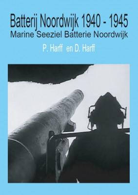 Batterij Noordwijk 1940 – 1945. Atlantikwall Museum.
