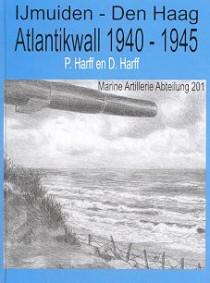 IJmuiden – Den Haag, Atlantikwall 1940 – 1945. Atlantikwall Museum.